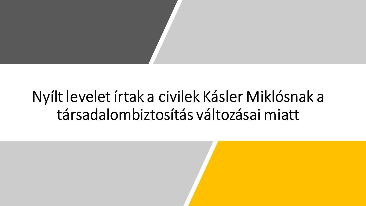 Nyílt levelet írtak a civilek Kásler Miklósnak a társadalombiztosítás változásai miatt