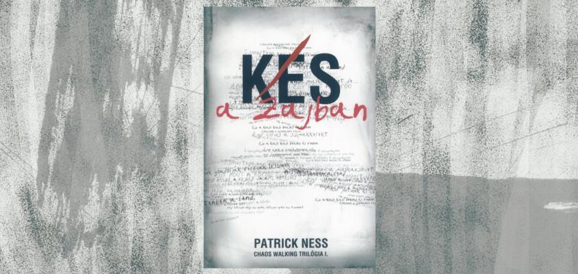 Könyvajánló - Patrick Ness: Kés a Zajban